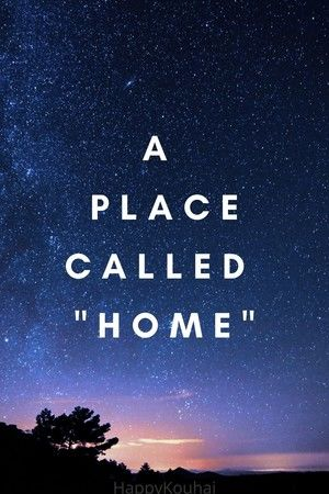 """A Place Called """"Home"""""""