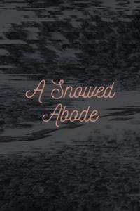A Snowed Abode