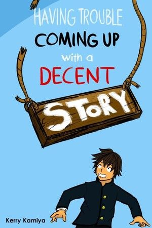 Having Trouble Coming up With a Decent Story - Cover