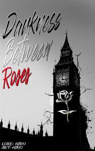 Darkiness Between Roses
