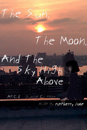 The Sun, The Moon and The Sky High Above : Sunlit Chapter