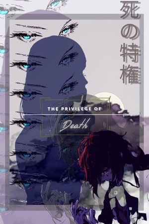 The Privilege of Death