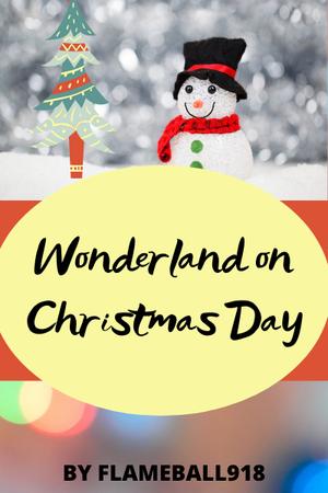 Wonderland on Christmas Day