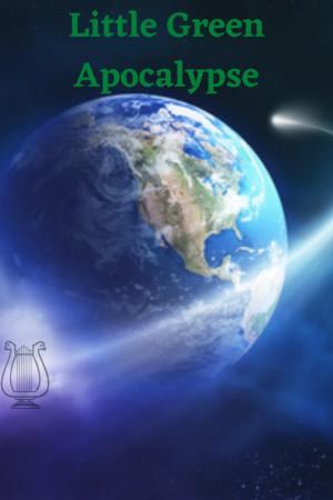 Little Green Apocalypse : Before Apocalypse