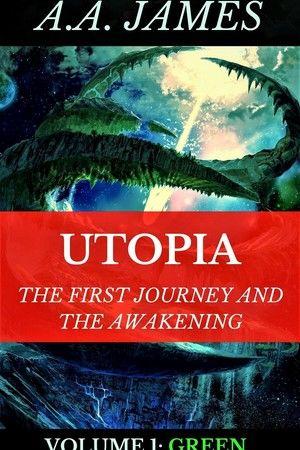 Utopia The First Journey and The Awakening Volume 1: Green