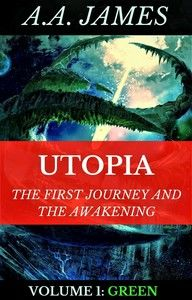 Utopia The First Journey and The Awakening Volume 1: Green